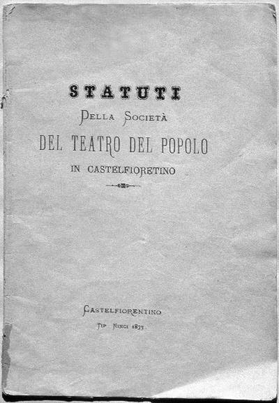 Gli Statuti della Società del Teatro (1873) - Gli Statuti della Società del Teatro (1873)